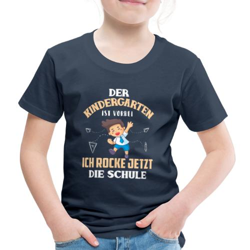Der Kindergarten Ist Vorbei - Kinder Premium T-Shirt