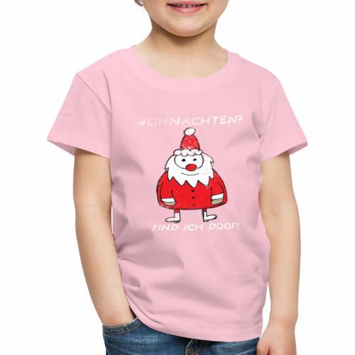Weihnachten find ich doof - Kinder Premium T-Shirt
