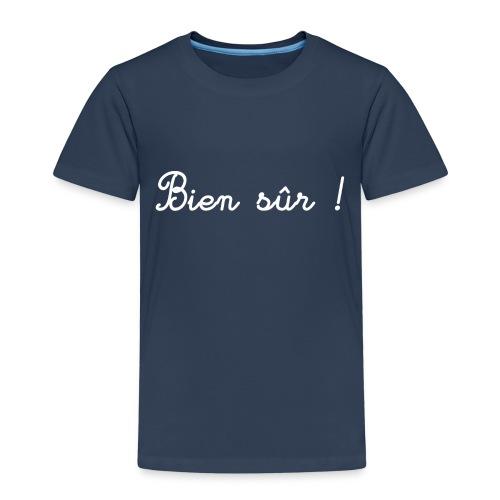 Bien sûr ! - T-shirt Premium Enfant