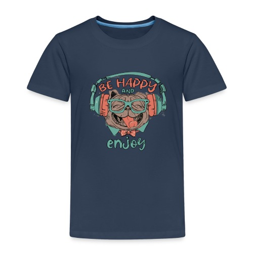 Be happy Mops and enjoy / Genießer Hunde Leben - Kinder Premium T-Shirt