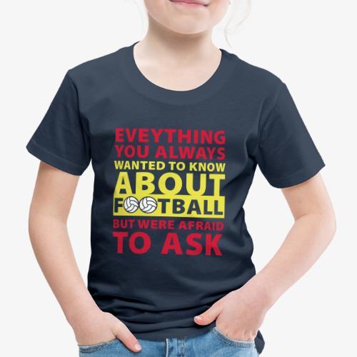 Todo lo que siempre quiso saber sobre el fútbol - Camiseta premium niño