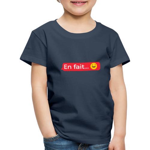 En fait - T-shirt Premium Enfant