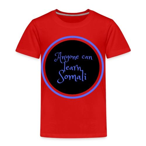 Anyone can learn Somali Tshirt art - Kids' Premium T-Shirt