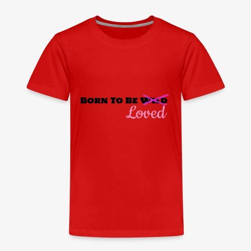 Born To Be Loved - Kids' Premium T-Shirt