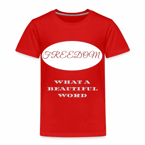 Freedom What a beautiful word. - Kids' Premium T-Shirt