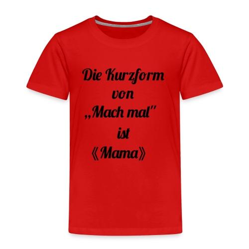 Mama - Kinder Premium T-Shirt