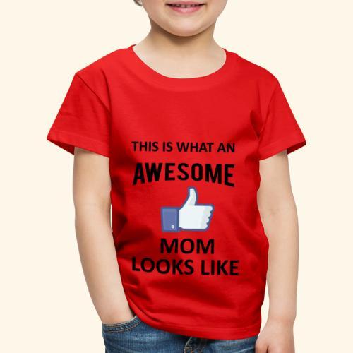 Awesome Mom - Kinder Premium T-Shirt