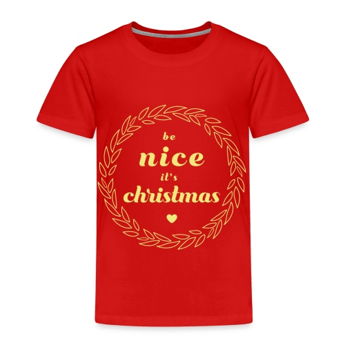 Be Nice it`s Christmas - Kinder Premium T-Shirt