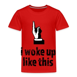 Woke up like this - Kinder Premium T-Shirt