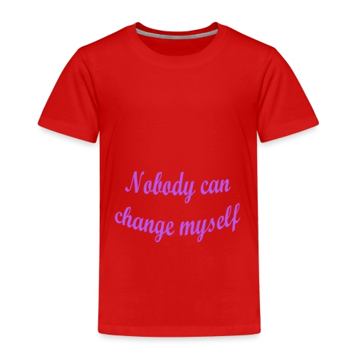 Nobody can change myself! - Kinder Premium T-Shirt