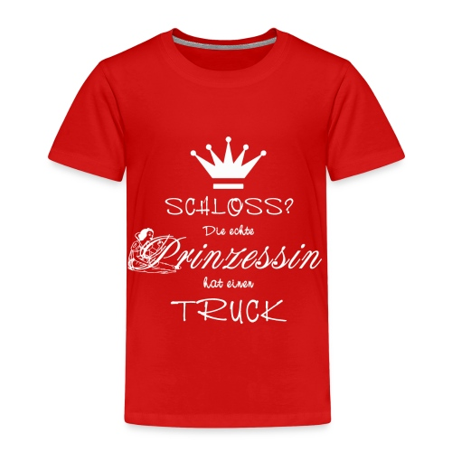 Schloss? Die echte Prinzessin hat einen Truck - Kinder Premium T-Shirt