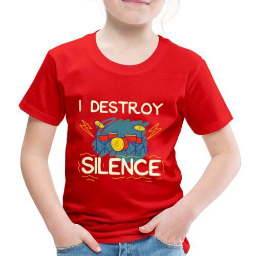 I destroy silence Rockmusik drum beats t-shirt - Kinder Premium T-Shirt