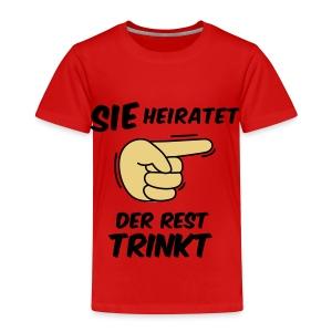Sie heiratet der Rest trinkt - JGA T-Shirt - party - Kinder Premium T-Shirt