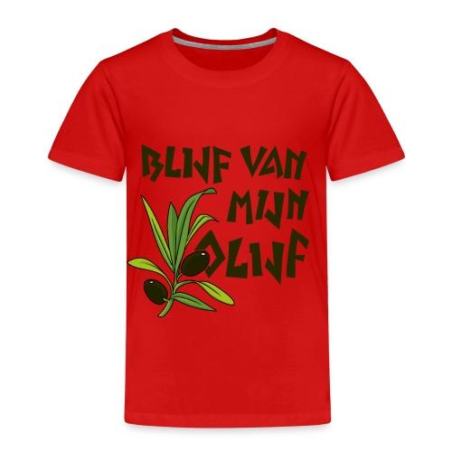 blijf van mijn olijf donker - Kinderen Premium T-shirt
