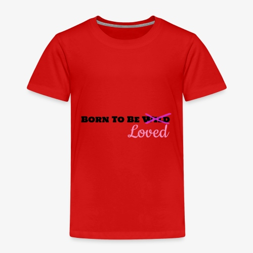 Born To Be Loved - Kids' Premium T-Shirt