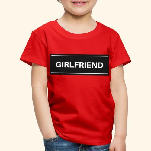 GIRLDFRIEND - Kinder Premium T-Shirt