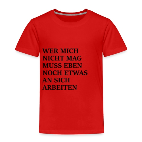 Wer mich nicht mag - Kinder Premium T-Shirt
