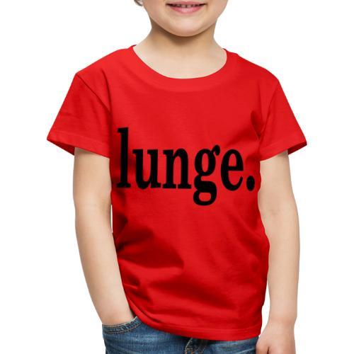 lunge. - Kinder Premium T-Shirt