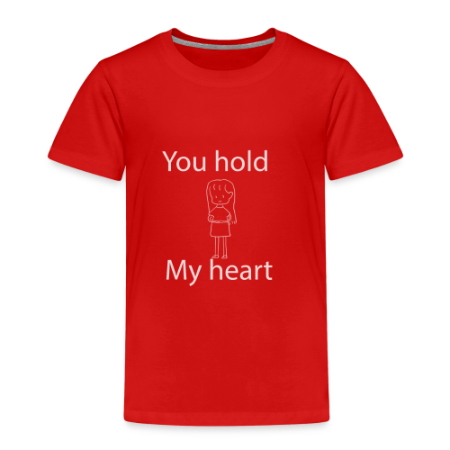 you hold my heart - Kinder Premium T-Shirt