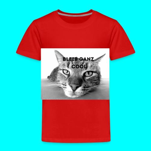 BLEIB GANZ COOL - Kinder Premium T-Shirt