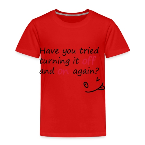 Have you tried turning it off and on again? - Maglietta Premium per bambini