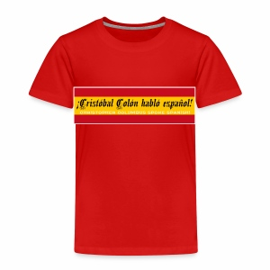 Christopher Columbus Spoke Spanish! - Kids' Premium T-Shirt
