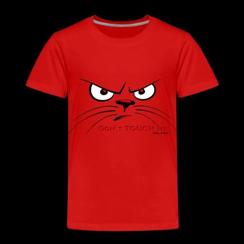Don`t touch me. GirlPower, womancontest - Kinder Premium T-Shirt