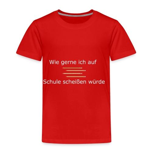 Wie gerne ich auf Schule scheißen würde! - Kinder Premium T-Shirt