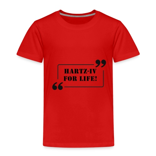 Hartz 4 for Life - Kinder Premium T-Shirt
