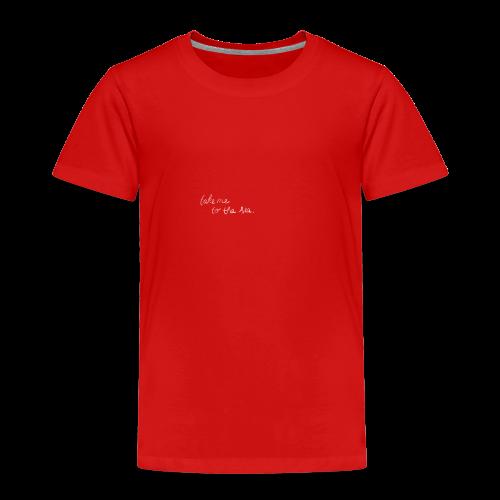 take me to the sea - Kinder Premium T-Shirt
