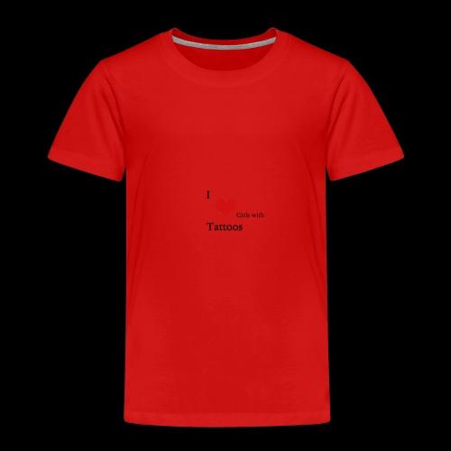I love Girls with Tattoos - Kinder Premium T-Shirt