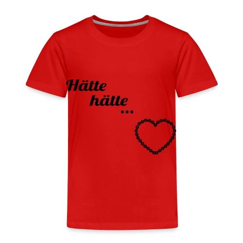 Hätte hätte... - Kinder Premium T-Shirt