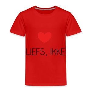 Liefs, ikke (kindershirt) - Kinderen Premium T-shirt