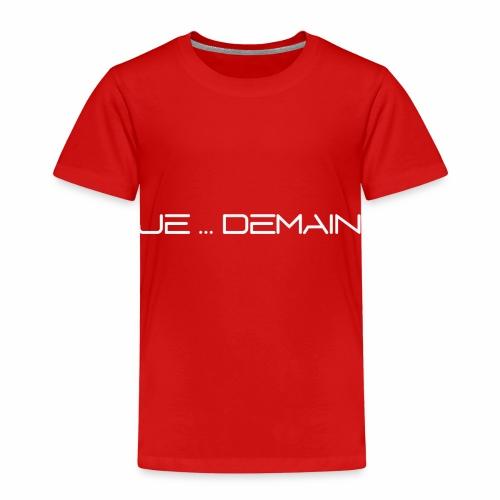 JE ... DEMAIN Blanc - T-shirt Premium Enfant