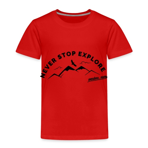 Never stop explore - Kinder Premium T-Shirt