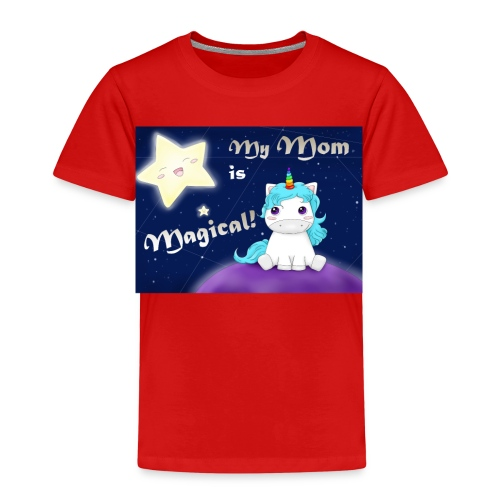Gift for Motherday: My Mother is Magical +sweet Un - Kinder Premium T-Shirt