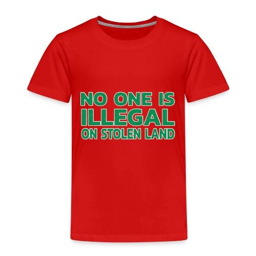 No One Is Illegal On Stolen Land - Kinder Premium T-Shirt