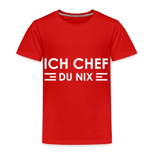 ICH CHEF   DU NIX - Kinder Premium T-Shirt