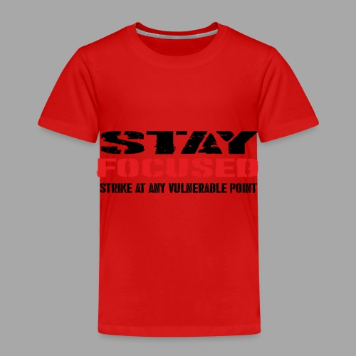 STAY FOCUSED - Kinder Premium T-Shirt