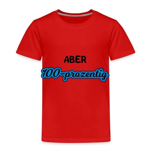 ABER 100 PROZENTIG - Kinder Premium T-Shirt
