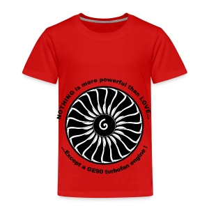 NOTHING is more powerful than LOVE Except a GE90 - T-shirt Premium Enfant