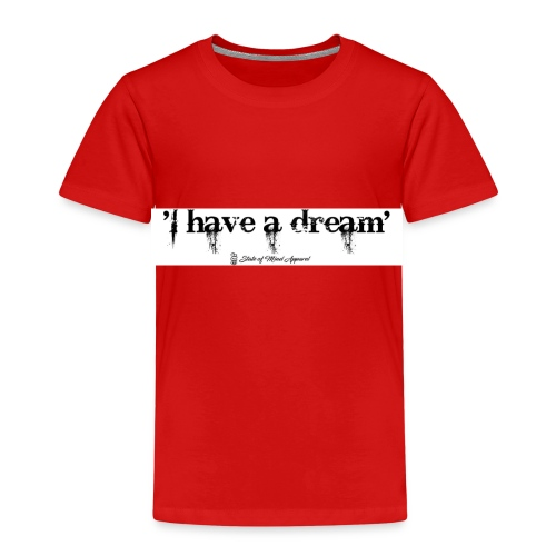 I have a dream - Kids' Premium T-Shirt