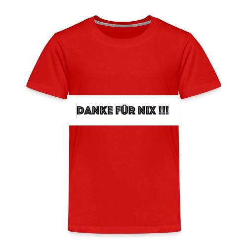 Danke für NIX - Kinder Premium T-Shirt