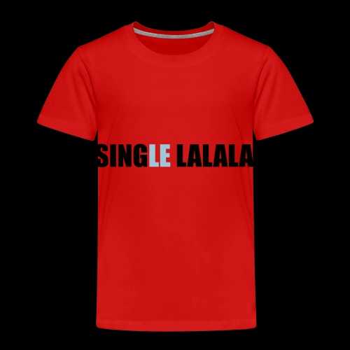 Sprüche T-Shirts – Single lalala | Sprücheshirts - Kinder Premium T-Shirt