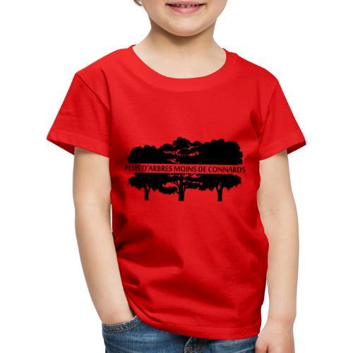 Plus d'Arbres Moins de Connards - T-shirt Premium Enfant