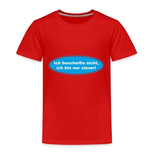 Ich bescheiße nicht, ich bin nur clever! (blau) - Kinder Premium T-Shirt