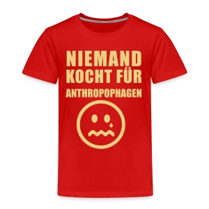 Niemand Kocht fuer Anthropophagen - Kinder Premium T-Shirt