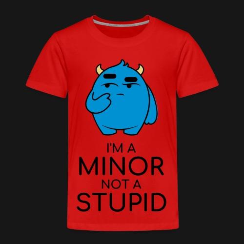 I'm a minor not a stupid - Maglietta Premium per bambini
