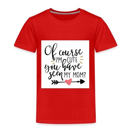 Of course I'm cute... - Premium-T-shirt barn