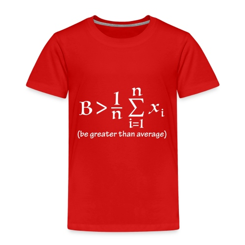 Be greater than average - T-shirt Premium Enfant